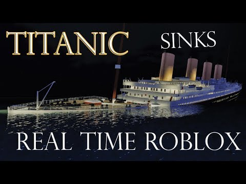 Titanic sinks in REAL TIME -2 HOURS 40 MINUTES Roblox Animation (THG Version)