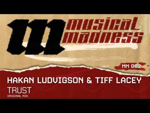 Hakan Ludvigson & Tiff Lacey - Trust (Original mix) [OFFICIAL]