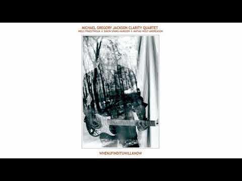Michael Gregory Jackson Clarity Quartet - Clarity 3 (Official Audio)
