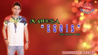 Mahesa - Egois [Official Video Clip]