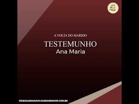 A volta do Marido - TESTEMUNHO de Ana Maria