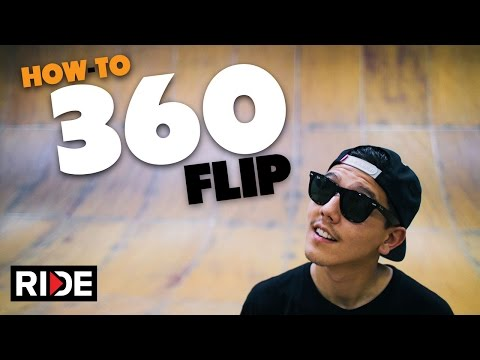 Basics - Learn the BASICS of how to 360 Flip with Spencer Nuzzi. Film & Edit: Cameron Sanchez SUBSCRIBE to RIDE: http://bit.ly/HZ9Dau Like RIDE on FACEBOOK: http://facebook.com/ridechannel Follow...