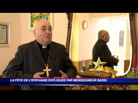 Monseigneur Bernard Barsi explique la fête de l'Épiphanie