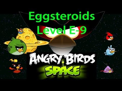 Angry Birds Space Eggsteroids Level E-9 Eggsteroid 9 Location 3 stars Walkthrough [HD] (видео)