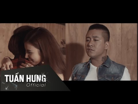 MV Tha Thứ Lỗi Lầm - Tuấn Hưng