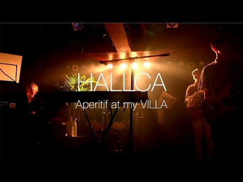 , title : 'HALLCA − Aperitif at my VILLA'