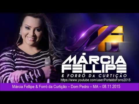 Márcia Fellipe & Forró da Curtição – Dom Pedro – MA – 08.11.2015 ( AO VIVO)