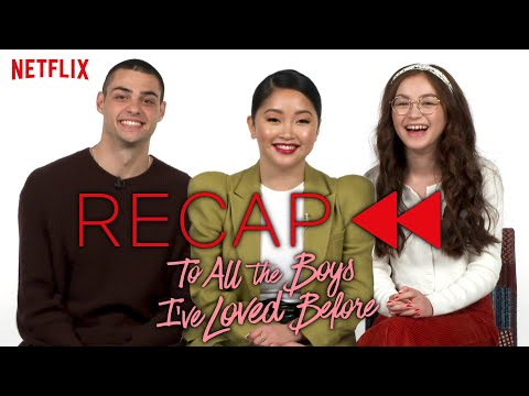 Official Cast Recap - To All the Boys I've Loved Before | Netflix