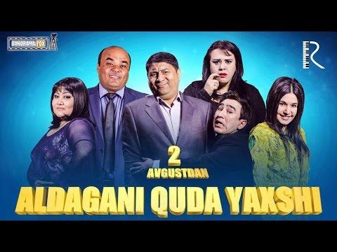 Aldagani quda yaxshi (o'zbek film)   Алдагани куда яхши (узбекфильм)
