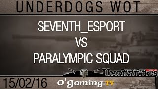 Seventh_Esport vs Paralympic Squad - Quart de finale 1 - Underdogs WoT S1