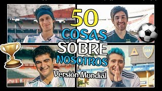 Video 50 THINGS ABOUT US WORLD CUP Version | Los Displicentes MP3, 3GP, MP4, WEBM, AVI, FLV Juli 2018