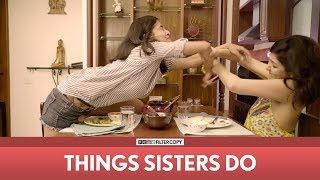 Video FilterCopy | Things Sisters Do | Ft. Eisha Chopra, Anula Navlekar, Veer Rajwant Singh & Vipin Sharma MP3, 3GP, MP4, WEBM, AVI, FLV Mei 2018