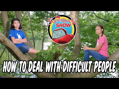 How to Deal with Difficult People - The Superbook Show
