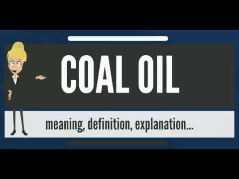What is COAL OIL? What does COAL OIL mean? COAL OIL meaning, definition & explanation