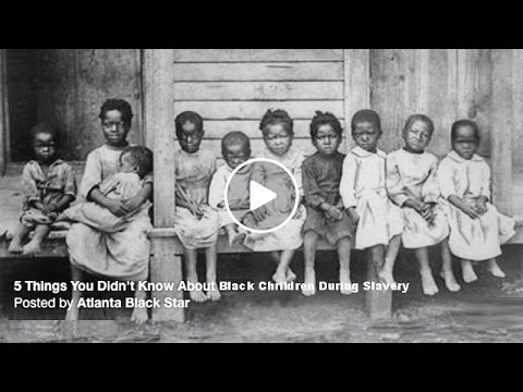 Five (5) Things You Didn't Know About Black Children During Slavery