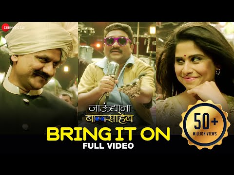 Video Bring It On - Full Video | Jaundya Na Balasaheb | Ajay-Atul | Bhau Kadam & Saie Tamhankar download in MP3, 3GP, MP4, WEBM, AVI, FLV January 2017