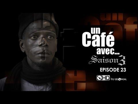 Un Café Avec….Saison3 – Episode N°23