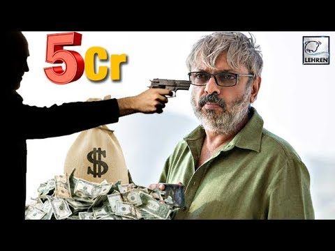 5cr To Take Sanjay Leela Bhansali's Life | Padmava