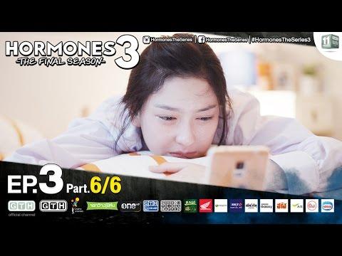 Hormones 3 The Final Season EP.3 Part 6/6