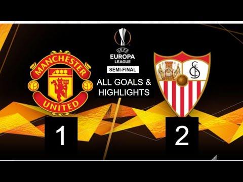 Sevilla vs Man United 2-1: UEFA Europa League semifinal- ALL GOALS AND HIGHLIGHTS
