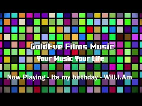 Its My Birthday By  Will I Am Ft. Cody Wise