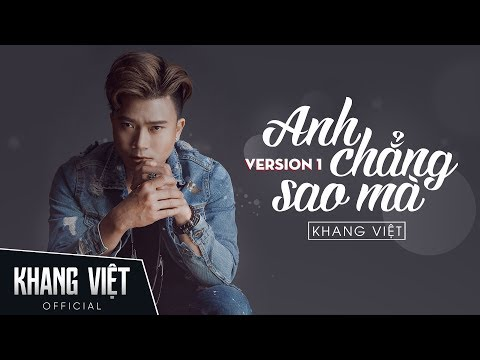 Anh Chẳng Sao Mà | Khang Việt | Audio Version 1 - Thời lượng: 5:14.
