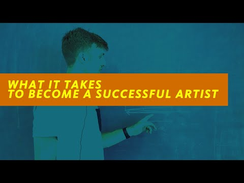 What It Takes To Become a Successful Artist