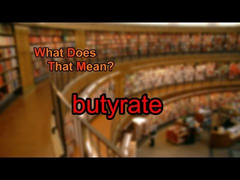 What does butyrate mean?
