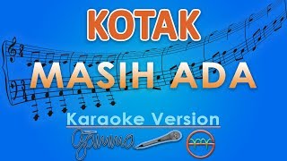 KOTAK - Masih Ada (Karaoke Lirik Tanpa Vokal) by GMusic