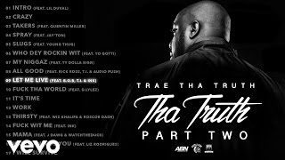 Trae Tha Truth - Let Me Live (Audio) ft. B.o.B, T.I., Ink