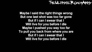 Papa Roach - Before I Die {Lyrics on screen} HD