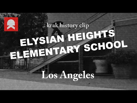 Elysian Heights Elementary 18, LA - History clip - Best Tricks