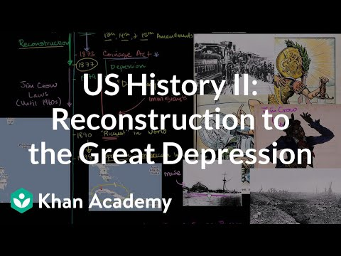 overview - Learn more: http://www.khanacademy.org/video?v=zmBV87XA52Q Reconstruction to the Great Depression.