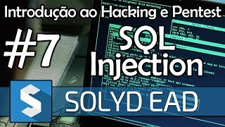 Aula 7 - Explorando SQL Injection e Bypass Cloudflare - Introdução ao Hacking e Pentest - Solyd