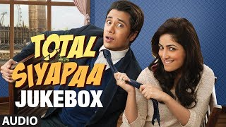 Full Songs - Jukebox - Total Siyapaa