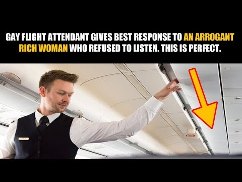 Gay flight attendant has a very interesting way of dealing with arrogant and rich idiot
