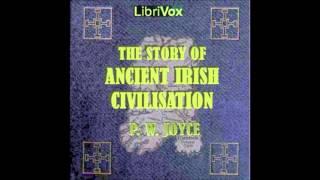 The Story of Ancient Irish Civilisation by P.W. Joyce  (FULL Audiobook)