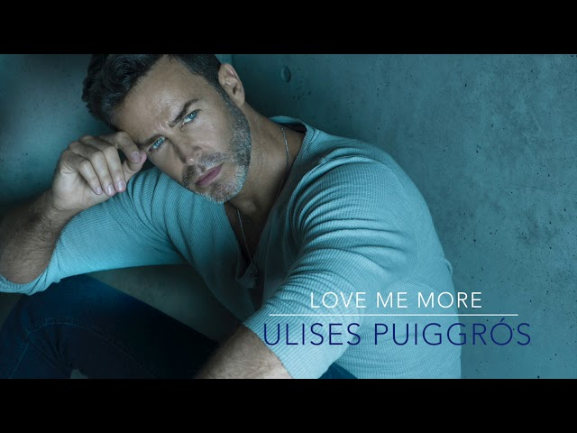 LOVE ME MORE  Ulises Puiggrós
