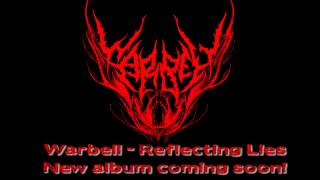 Warbell - Reflecting Lies - NEW TRACK FROM UPCOMING ALBUM!!