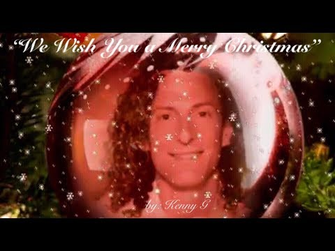 We Wish You a Merry Christmas (Instrumental)  ~  Kenny G