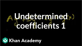 Undetermined coefficients 1 | Second order differential equations | Khan Academy