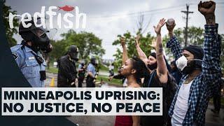 Minneapolis Uprising: No Justice, No Peace
