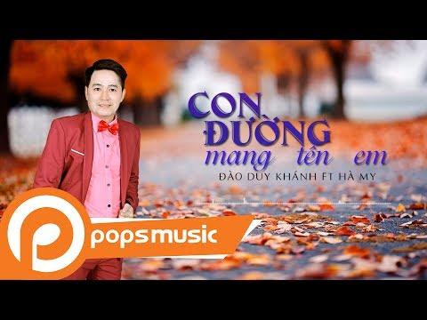 Con Đường Mang Tên Em | Đào Duy Khánh ft Hà My - Thời lượng: 4 phút, 38 giây.