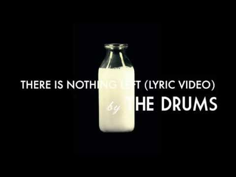 THE DRUMS - There Is Nothing Left (Lyric Video)