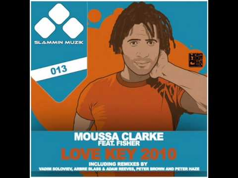 Moussa Clarke Feat  Fisher-Love Key 2010(Arbre Blass & Adam Reeves Remix)