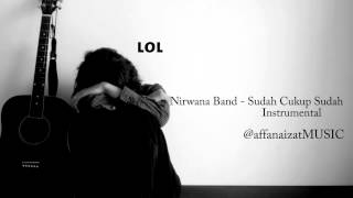 Nirwana Band - Sudah Cukup Sudah Instrumental