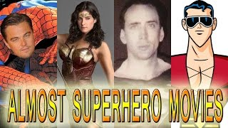 7 Superhero Movies That Almost Happened