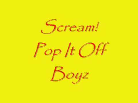 Scream-pop It Off Boyz
