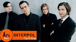 Top 10 Songs by Interpol