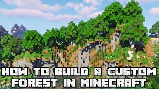 Let's build a Awesome CUSTOM FOREST : MINECRAFT 1.13.2 Survival Let's Play [TIMELAPSE]